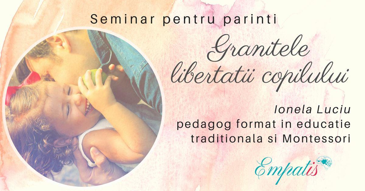 Seminar pentru parinti Granitele libertatii copilului
