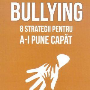 fenomenul bullying 8 strategii pentru a i pune capat
