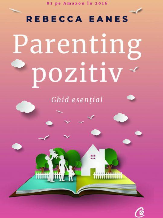 Parenting pozitiv Rebecca Eanes